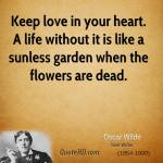 oscar-wilde-dramatist-keep-love-in-your-heart-a-life-without-it-is