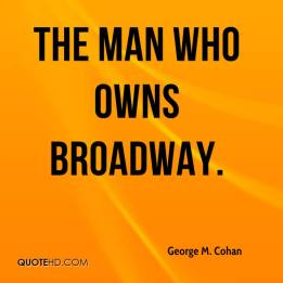 george-m-cohan-quote-the-man-who-owns-broadway