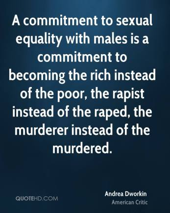 andrea-dworkin-critic-a-commitment-to-sexual-equality-with-males-is-a