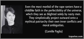 quote-even-the-most-morbid-of-the-rape-ranters-have-a-childlike-faith-in-the-perfectibility-of-the-camille-paglia-257667